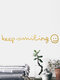 1PC Inspiration Quote Keep Smiling Self-adhesive Removable Home Wall Decor For Living Room Office Bedroom Wall Sticker - Gold