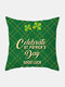 Happy St. Patrick's Day Cushion Cover Clover Leaves Printed Pillowcase For Home Sofa Decoration Festival Ornament Irish Party - #20