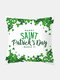 Happy St. Patrick's Day Cushion Cover Clover Leaves Printed Pillowcase For Home Sofa Decoration Festival Ornament Irish Party - #10