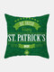 Happy St. Patrick's Day Cushion Cover Clover Leaves Printed Pillowcase For Home Sofa Decoration Festival Ornament Irish Party - #03