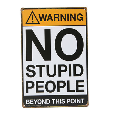No Stupid People Tin Sign Vintage Metal Plaque Bar Pub Décor mural